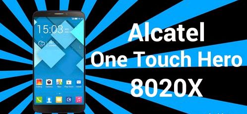 Getting Root Alcatel One Touch Hero 8020X | Guideroot