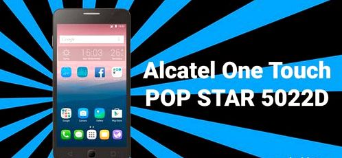 Getting Root Alcatel One Touch POP STAR 5022D | Guideroot